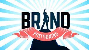 جایگاه یابی برند (Brand Positioning) چیست؟ | برند پوزیشنینگ (+ فیلم رایگان)